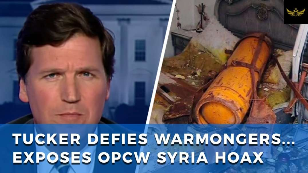 Tucker Carlson does the unthinkable: Reports on OPCW hoax that almost pushed world to war